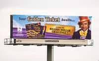Billboards for the Texas Lottery's Willy Wonka Golden Ticket game were placed all over Texas. The game pretended to offer a $1 billion prize, but nobody was ever going to win that. Sixteen U.S. lotteries, led by Texas, participated in this ruse.(Smiley N. Pool/The Dallas Morning News)