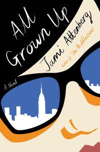 <i>All Grown Up</i>, by Jami Attenberg
