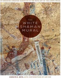 <i>The White Shaman Mural:  An Enduring Creation Narrative in the Rock Art of the Lower Pecos</i>, by Carolyn E. Boyd, with Kim Cox