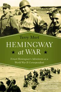 <i>Hemingway at War</i>, by Terry Mort(Pegasus Books)