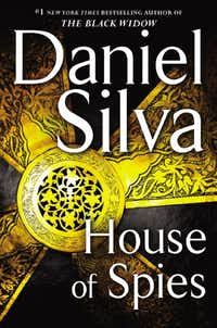 """House of Spies,"" by Daniel Silva(Harper)"