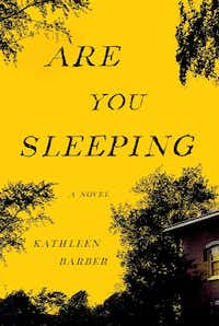 """Are You Sleeping,"" by Kathleen Barber(Gallery Books)"