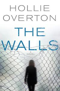"""The Walls,"" by Hollie Overton(Redhook)"