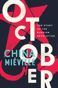 <i>October</i>, by China Mieville(Verso Books)
