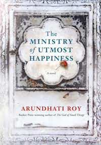 <i>The Ministry of Utmost Happiness,</i> by Arundhati Roy(Penguin Random House/TNS)