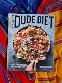 The Dude Diet cookbook by Serena Wolf was inspired by her fiance's adventures in dieting. (Nathan Hunsinger/Staff Photographer)