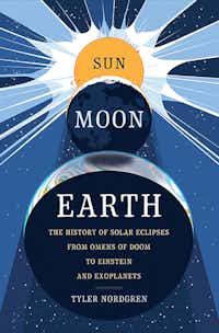 <i>Sun Moon Earth </i>by Tyler Nordgren(Basic Books)