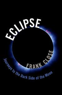 <i>Eclipse</i>, by Frank Close(Oxford University Press)