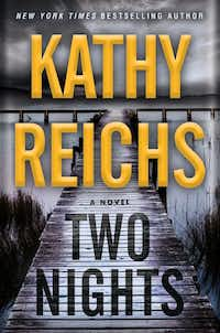 <i>Two Nights</i>, by Kathy Reichs(Random House)