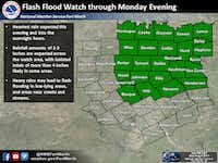 A flash flood watch is in effect until 7 p.m. Monday for parts of north and east Texas.