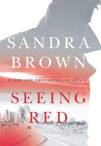 <i>Seeing Red</i>, by Sandra Brown(Grand Central Publishing)