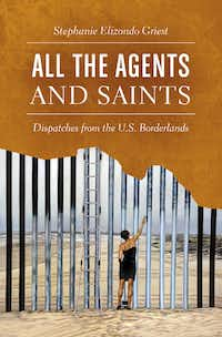 <i>All the Agents and Saints</i>, by Stephanie Elizondo Griest(UNC Press)