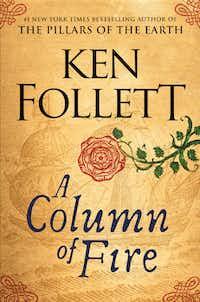 <i>A Column of Fire</i>, by Ken Follett(Viking)