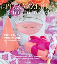 Pizzazzerie: Entertain in Style: Tablescapes & Recipes for the Modern by Courtney Whitmore(Courtney Dial Whitmore)