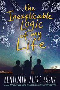 <i>The Inexplicable Logic of My Life</i>, by Benjamin Alire Saenz(Clarion Books)