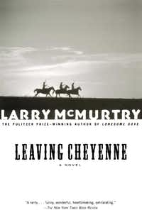 <i>Leaving Cheyenne</i>, by Larry McMurtry(Simon & Schuster)
