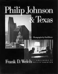 Philip Johnson & Texas  book by Frank D. Welch.(Paul Hester/Digital file)