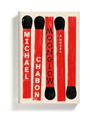 Moonglow, by Michael Chabon(Harper)