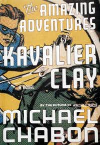 <i>The Amazing Adventures of Kavalier & Cla</i>y, by Michael Chabon.(WOO, Zachary)