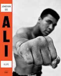 <i>Ali: A Life</i>, by Jonathan Eig(Houghton Mifflin Harcourt)