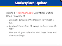 "<p><span style=""font-size: 1em; background-color: transparent;"">Screenshot from a Sept. 22 presentation to navigators about website outages to anticipate during 2017-18 open enrollment</span></p>(Center for Public Policy Priorities)"