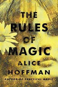 <i>Rules of Magic</i>, by Alice Hoffman(Simon &amp; Schuster)