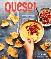 The cover of <i>Queso</i>! by Lisa Fain (Ten Speed Press, $15) features Austin Diner-Style Queso, topped with guacamole and pico de gallo. (Aubrie Pick/Ten Speed Press)