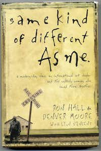Same Kind of Different as Me, by Ron Hall and Denver Moore with Lynn Vincent