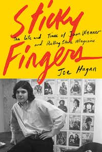 <i>Sticky Fingers: The Life and Times of Jann Wenner and Rolling Stone Magazine</i>, by Joe Hagan.(Knopf)