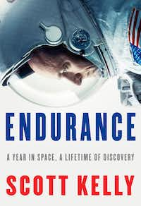 <i>Endurance: A Year in Space, A Lifetime of Discovery</i>, by Scott Kelly(The Associated Press)