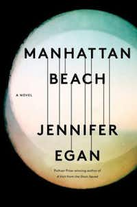 <i>Manhattan Beach,</i> by Jennifer Egan