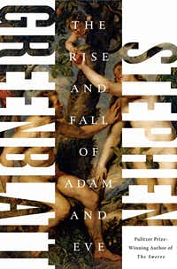 <i>The Rise and Fall of Adam and Eve</i>, by Stephen Greenblatt(Norton)