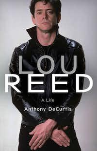 <i>Lou Reed: A Life</i>, by Anthony DeCurtis&nbsp;&nbsp;(&nbsp;/&nbsp;)