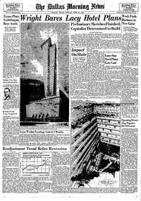 The lead article on the June 22, 1947, front page of The Dallas Morning News was about the planned Rogers Legacy Hotel designed by Frank Lloyd Wright.