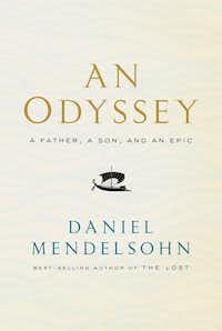 An Odyssey: A Father, a Son and an Epic, by Daniel Mendelsohn(Knopf)