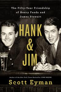 <i>Hank and Jim</i>, by Scott Eyman(Simon & Schuster)