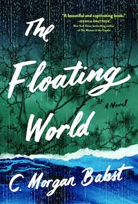 The Floating World, by C. Morgan Babst(Algonquin)