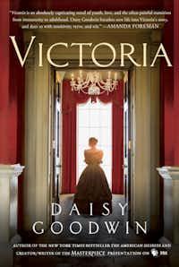 <i>Victoria</i>, by Daisy Goodwin(St. Martin's Press)