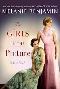 <i>The Girls in the Picture</i>, by Melanie Benjamin(Delacorte Press)