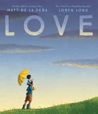 "<p><i>Love, </i>by Matt de la <span style=""font-size: 1em; background-color: transparent;"">Peña</span><span style=""font-size: 1em; background-color: transparent;""> with illustrations by Loren Long.</span></p><p></p>(Courtesy of Penguin Random House)"