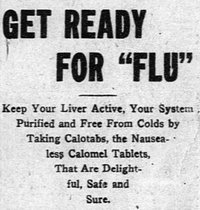 "1919: Calotabs, another laxative (dubiously described as ""delightful""), promised to ""keep your liver active"" to prevent flu."