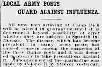 Young men streamed into Army posts in North Texas to train to fight on the battlefields in Europe during World War I. But the close quarters at these posts also helped spread the flu virus. So the Army took precautions, including quarantines, long before the civilian communities did so. This story ran in <i>The Dallas Morning News</i> on Sept. 27, 1918.