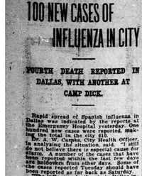 <i>The News</i> reported on Sept. 27, 1918, the rapid spread of the Spanish influenza, or Spanish flu. Despite the worsening conditions, Dallas city medical officials hesitated to impose restrictions on public gatherings until more than two weeks later. <div><br></div>