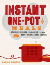 """<p><span style=""""font-size: 1em; background-color: transparent;"""">Instant One-Pot Meals: Southern Recipes for the Modern 7-in-1 Electric Pressure Cooker by Laura Arnold ($21.95, The Countryman Press)</span></p>"""