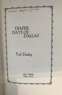 Ted Dealey, son of<i> Dallas Morning News publisher </i>George Bannerman Dealey, penned this book about the city's early history.