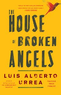 <i>The House of Broken Angels</i>, by Luis Alberto Urrea(Little. Brown)