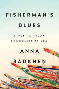 <i>Fisherman's Blues</i>, by Anna Badkhen(Riverhead)