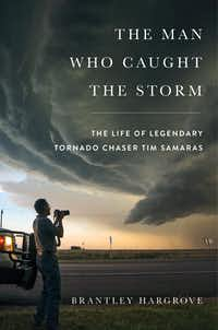 <i>The Man Who Caught the Storm</i>, by Brantley Hargrove(Simon and Schuster/ )