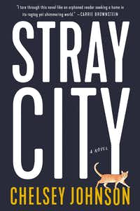 <i>Stray City</i>, by Chelsey Johnson(HarperCollins)