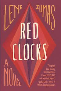 Red Clocks, by Leni Zumas(Little, Brown)
